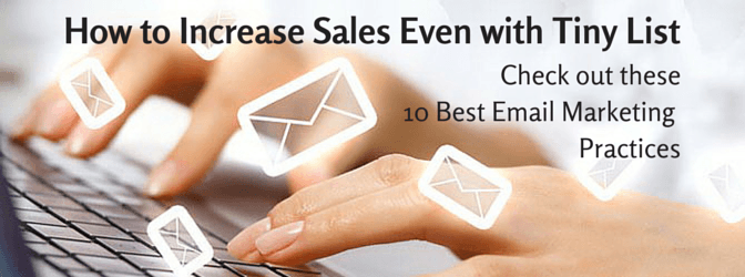 10 Best Email Marketing Practices to Increase Sales Even with Tiny List
